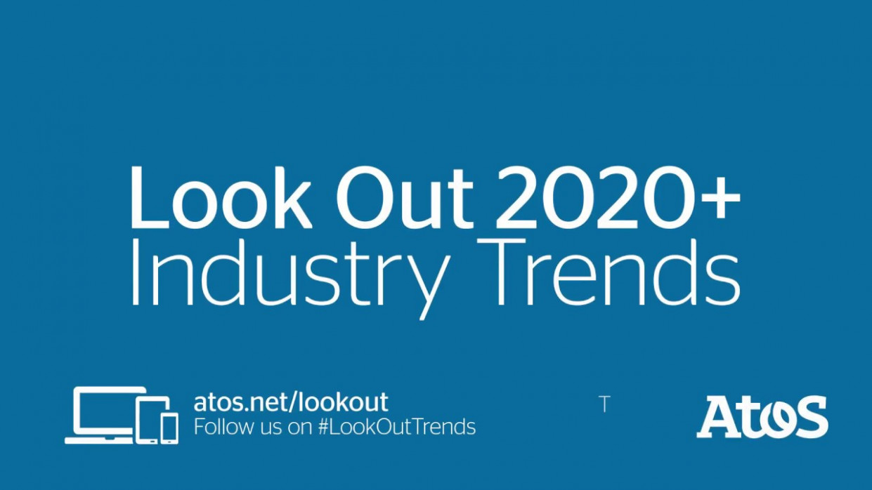 Atos Look Out 12+ Industry Trends