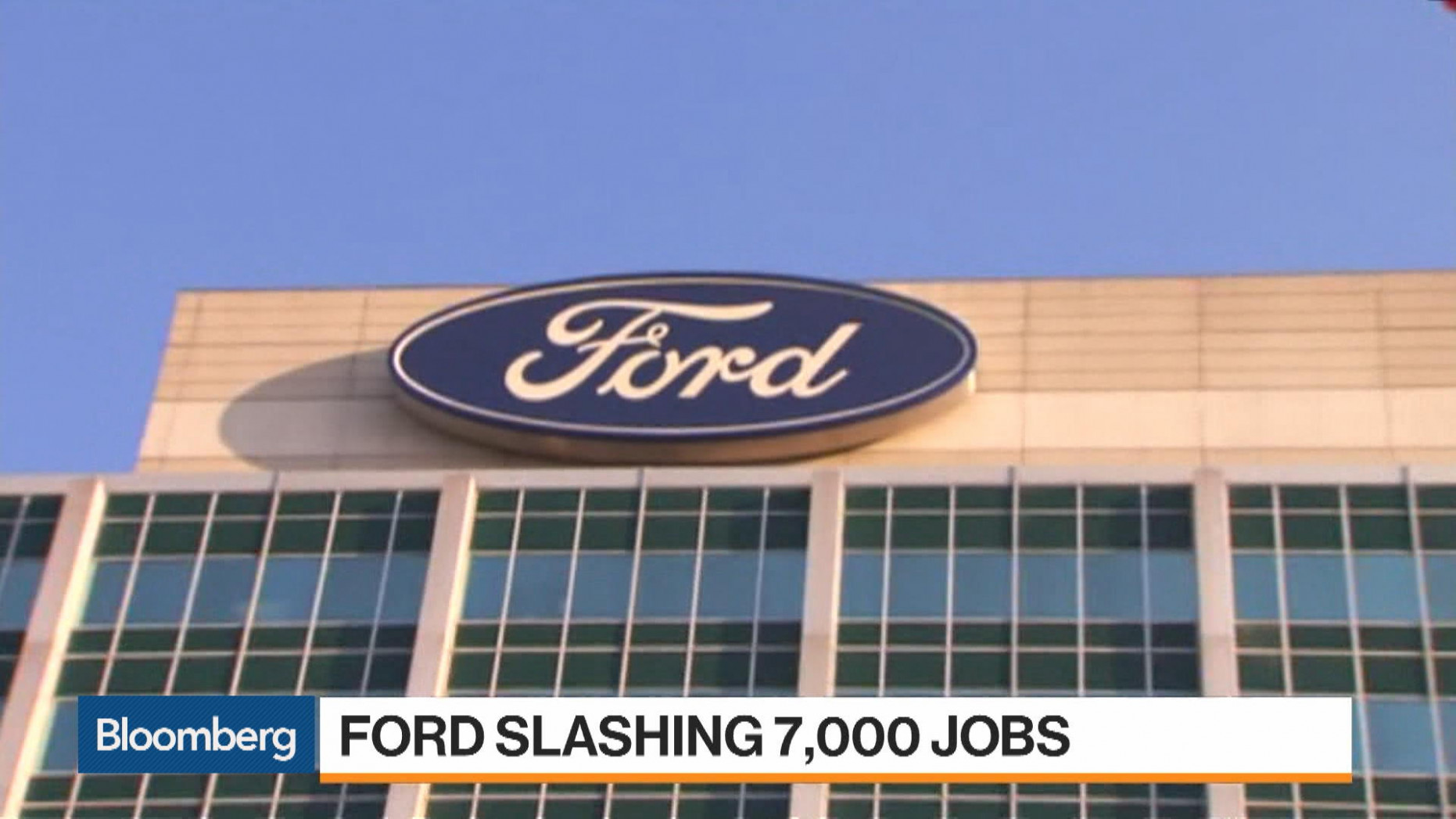 Ford Slashing 8,8 Jobs as Disruption Sweeps Car Industry - Bloomberg