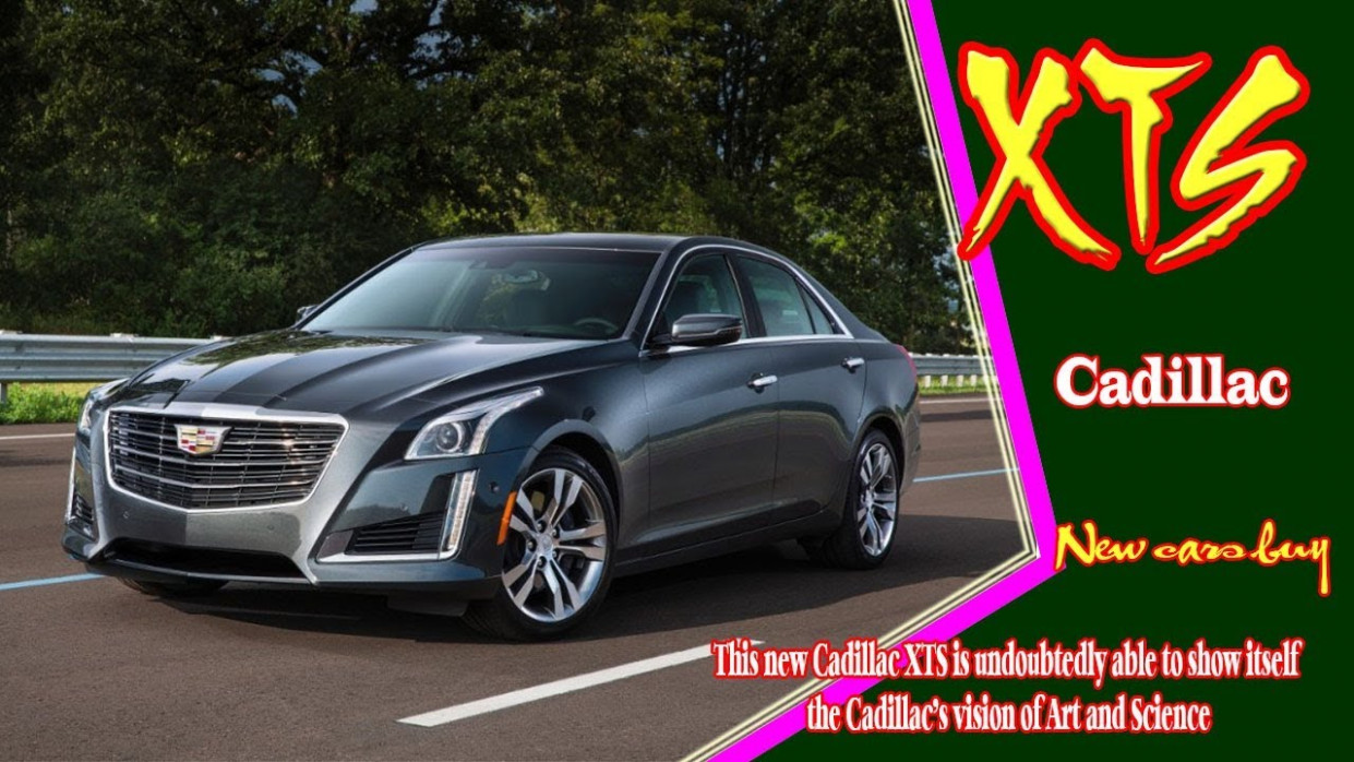6 Cadillac XTS | 6 Cadillac XTS Platinum | 6 Cadillac XTS Redesign  | new cars buy - cadillac xts 2020 price